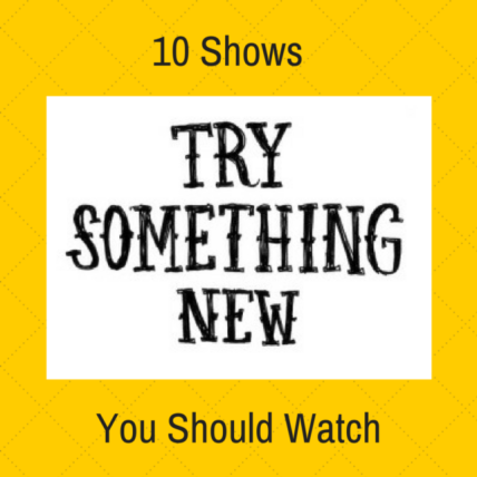 10-shows-you-should-be-watching-try-something-new