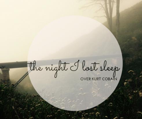 the-night-i-lost-sleep-over-kurt-cobain
