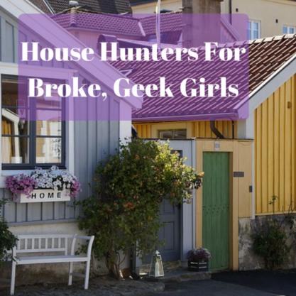 house-hunters-for-broke-geek-girls