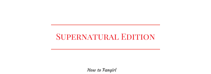 Supernatural-Banner-How-to-Fangirl